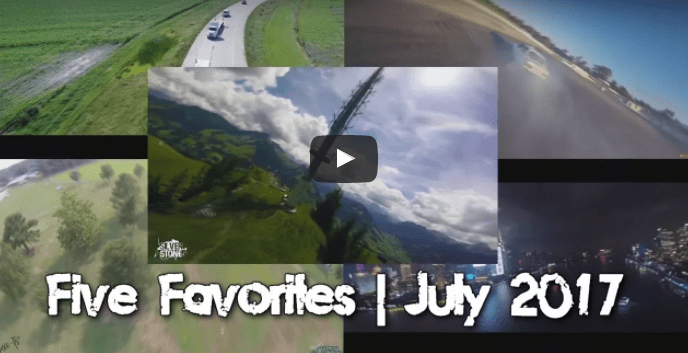Five Favorite Drone Videos – July 2017