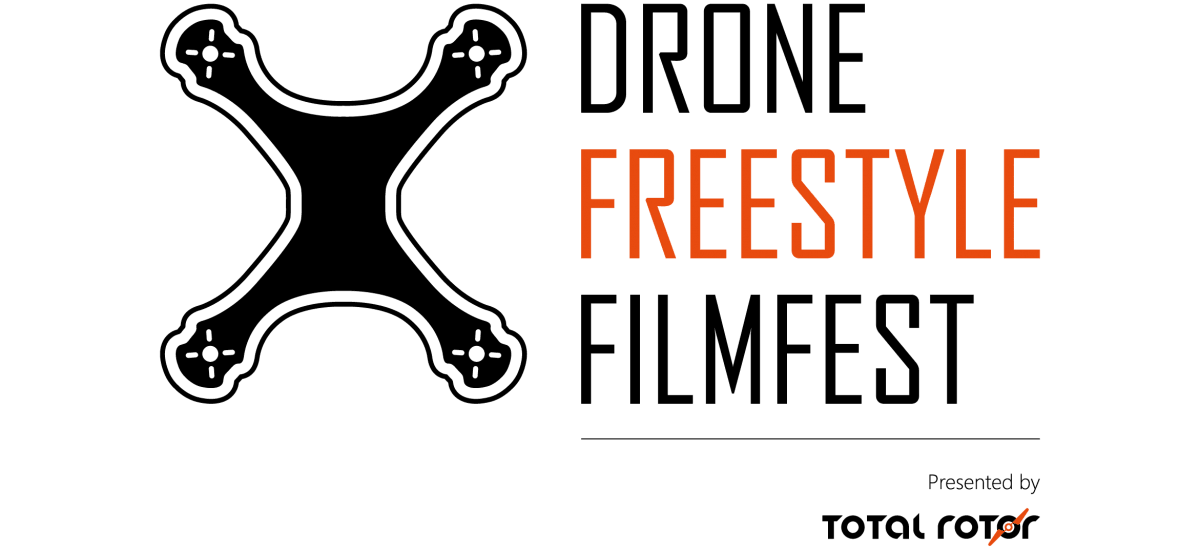 Drone Freestyle Filmfest – Presented by Total Rotor
